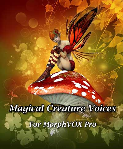 Magical Creature Voices for MorpVOX Pro!